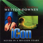 Review: Wetton/Downes - Icon Live - Never In A Million Years
