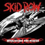 Skid Row: Revolutions Per Minute