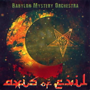 Babylon Mystery Orchestra: Axis Of Evil