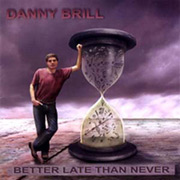 Review: Danny Brill - Better Late Than Never