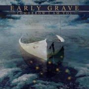 Review: Early Grave - Tomorrow I Am You
