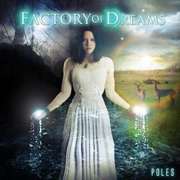 Review: Factory Of Dreams - Poles