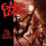 Gang Loco: No Better Tomorrow