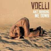 Review: Vdelli - Ain't Bringing Me Down