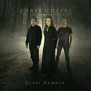 Glass Hammer: Three Cheers for the Broken-Hearted
