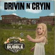 Drivin N Cryin: Great American Bubble Factory