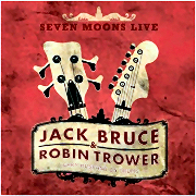 Review: Jack Bruce & Robin Trower - Seven Moons Live