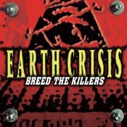 Review: Earth Crisis - Breed The Killers (Re-Release)