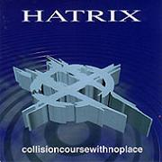 Review: Hatrix - Collisioncoursewithnoplace