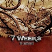 Review: 7 Weeks - All Channels Off