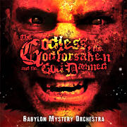 Review: Babylon Mystery Orchestra - The Godless, The Godforsaken and the God Damned