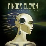 Review: Finger Eleven - Life Turns Electric