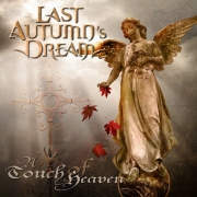 Review: Last Autumn´s Dream - A Touch Of Heaven