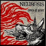 Review: Neurosis - Times Of Grace