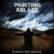 Review: Painting Ablaze - Harvest Thy Armour (EP)