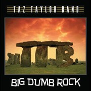 Review: Taz Taylor Band - Big Dumb Rock