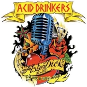 Review: Acid Drinkers - Fishdick Zwei – The Dick Is Rising Again
