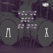 Ax: You've Been So Bad (EP)