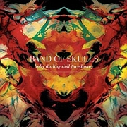 Review: Band Of Skulls - Baby Darling Doll Face Honey