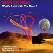 Review: Beppe Crovella - What's Rattling On The Moon?