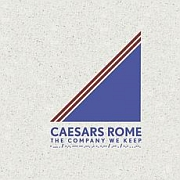 Review: Caesars Rome - The Company We Keep