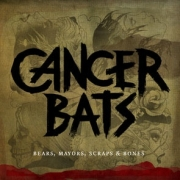Review: Cancer Bats - Bears, Mayors, Scraps And Bones