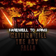 Farewell To Arms: Waiting Till The Sky Falls