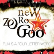 Review: New Zero God - Fun Is A Four Letter Word