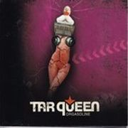 Review: Tar Queen - Orgasoline