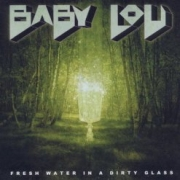 Review: Baby Lou - Fresh Water In A Dirty Glass