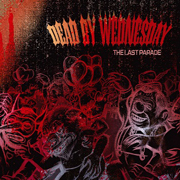Review: Dead By Wednesday - The Last Parade