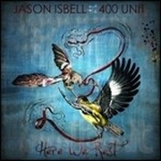 Review: Jason Isbell & The 400 Units - Here We Rest