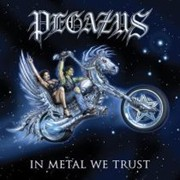 Review: Pegazus - In Metal We Trust