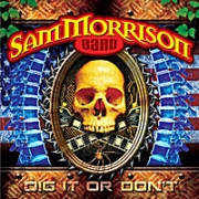 Review: Sam Morrison Band - Dig It Or Don't