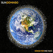 Sun Domingo: Songs For Endtimes