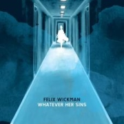 Review: Felix Wickman - Whatever Her Sins