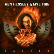 Review: Ken Hensley & Live Fire - Faster