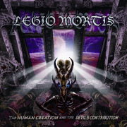 Review: Legio Mortis - The Human Creation And The Devil's Contribution
