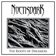 Review: Noctisdark - The Roots Of Dreamers