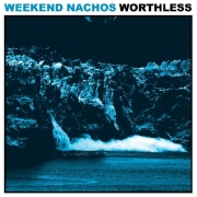 Review: Weekend Nachos - Worthless