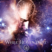 Review: While Heaven Wept - Fear Of Infinity