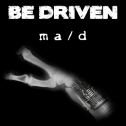 Be Driven: Ma/d