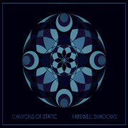Review: Canyons Of Static - Farewell Shadows