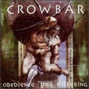 Crowbar: Obedience Thru Suffering (Re-Release)