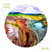 I And Thou: Speak
