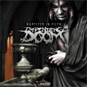 Review: Impending Doom - Baptized In Filth