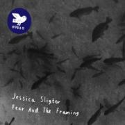Review: Jessica Sligter - Fear And The Framing