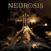 Review: Neurosis - Honor Found In Decay
