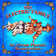 The Electric Family: Ice Cream Phoenix - Resurrection