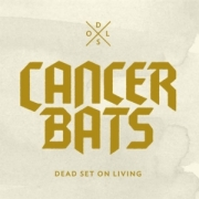 Review: Cancer Bats - Dead Set On Living